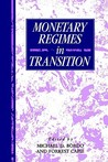 Monetary Regimes in Transition (Studies in Macroeconomic History) (Studies in Macroeconomic History)