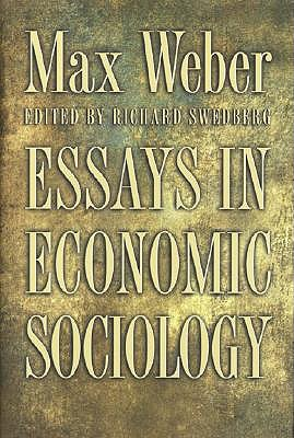 Essays in Economic Sociology by Max Weber