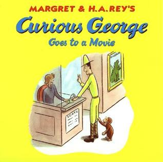 Curious George Goes to a Movie by Margret Rey
