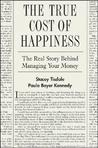 The True Cost of Happiness: The Real Story Behind Managing Your Money