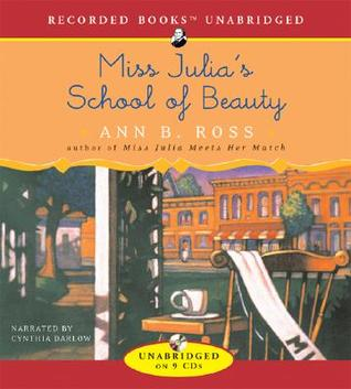 Miss Julia's School of Beauty by Ann B. Ross