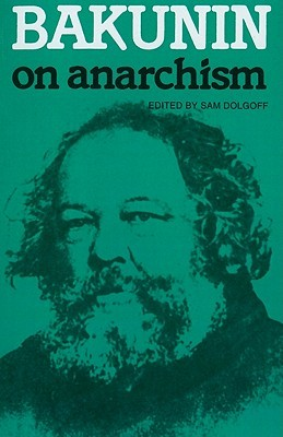 On Anarchism by Mikhail Bakunin