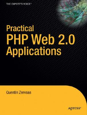 Practical Web 2.0 Applications with PHP by Quentin Zervaas