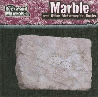 Marble and Other Metamorphic Rocks by Chris Pellant