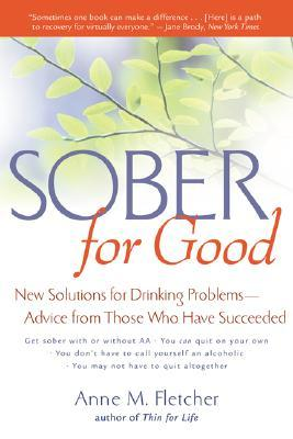 Sober for Good by Anne M. Fletcher