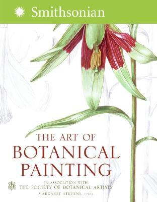The Art of Botanical Painting by Margaret Stevens