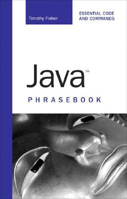 Java Phrasebook by Timothy R. Fisher