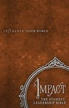 Impact: The Student Leadership Bible-NKJV: Influence Your World