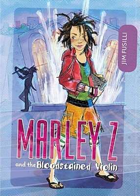 Marley Z and the Bloodstained Violin by Jim Fusilli