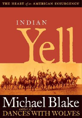 Indian Yell: The Heart of an American Insurgency