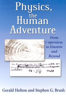Physics, the Human Adventure by Gerald Holton
