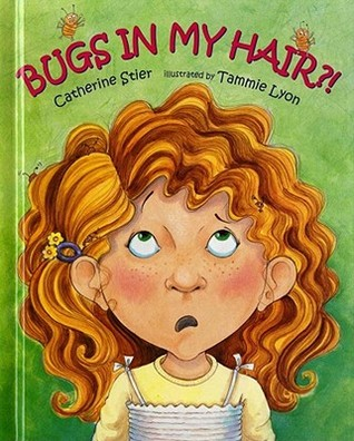 Bugs in My Hair?! by Catherine Stier