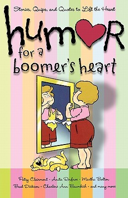 Humor for a Boomer's Heart: Stories, Quips, and Quotes to Lift the Heart (Humor for the Heart) Howard Books