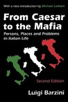 From Caesar to the Mafia: Persons, Places and Problems in Italian Life (Second Edition)