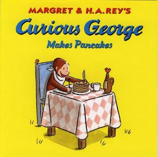 Curious George Makes Pancakes by Margret Rey