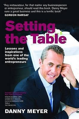 Setting The Table Lessons And Inspirations From One Of The World's Leading Entrepreneurs
