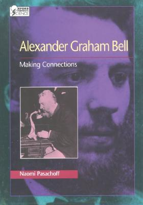 Alexander Graham Bell: Making Connections