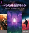 Digital Painting Tricks & Techniques: 100 Ways to Improve Your CG Art