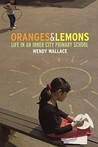 Oranges and Lemons: Life in an Inner City Primary School