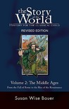 The Story of the World: History for the Classical Child: The Middle Ages: From the Fall of Rome to the Rise of the Renaissance