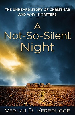A Not-So-Silent Night by Verlyn Verbrugge