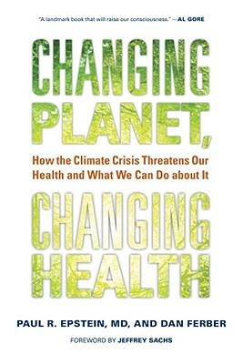 Changing Planet, Changing Health by Paul R. Epstein