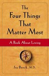 The Four Things That Matter Most: A Book About Living