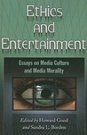Ethics and Entertainment: Essays on Media Culture and Media Morality