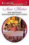 The Brazilian Millionaire's Love-Child by Anne Mather