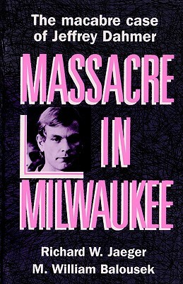 Massacre in Milwaukee by Richard W. Jaeger