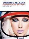 Christina Aguilera: Keeps Gettin' Better: A Decade of Hits