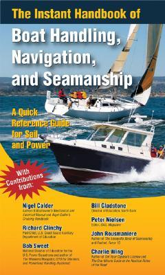 The Instant Handbook of Boat Handling, Navigation, and Seamanship: A Quick Reference for Sail and Power