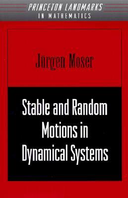 Stable and Random Motions in Dynamical Systems: With Special Emphasis on Celestial Mechanics