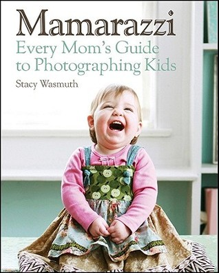 Mamarazzi by Stacy Wasmuth
