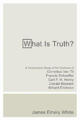 What Is Truth?: A Comparative Study of the Positions of Cornelius Van Til, Francis Schaeffer, Carl F. H. Henry, Donald Bloesch, Millar