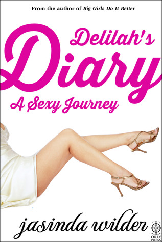 Delilah's Diary: A Sexy Journey (Delilah's Diary #1)