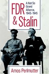 FDR & Stalin: A Not So Grand Alliance, 1943–1945
