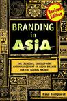 Branding in Asia: The Creation, Development, and Management of Asian Brands for the Global Market