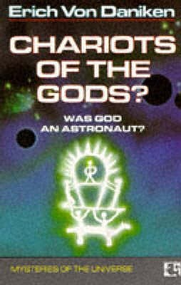 Chariots Of The Gods? Was God an Astronaut? by Erich von Däniken