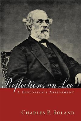 Reflections on Lee: A Historian's Assessment