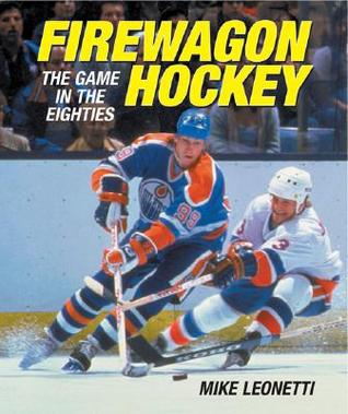 Firewagon Hockey: The Game in the Eighties