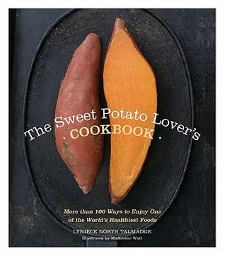 The Sweet Potato Lover's Cookbook by Lyniece North Talmadge
