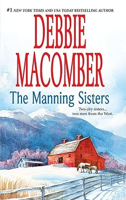 The Manning Sisters by Debbie Macomber