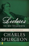 Lectures to My Students by Charles H. Spurgeon