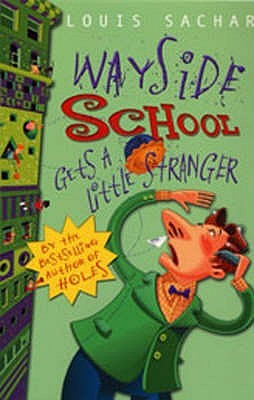 Wayside School Gets A Little Stranger by Louis Sachar