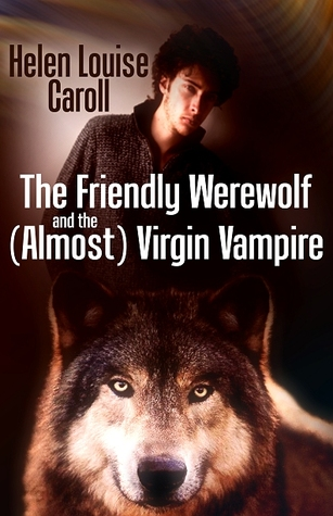 The Friendly Werewolf and the (Almost) Virgin Vampire