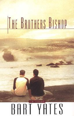 The Brothers Bishop by Bart Yates