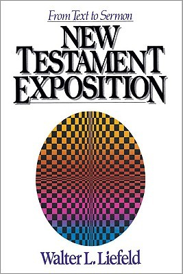 New Testament Exposition by Walter L. Liefeld