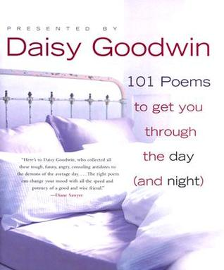 101 Poems to Get You Through the Day by Daisy Goodwin