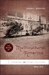 The Rise of Multicultural America: Economy and Print Culture, 1865-1915